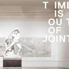 Time is Out of Joint. Simposio - Presentazione del Catalogo