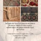 Dall'Egitto dei Faraoni al Giappone dei Samurai attraverso il Medio Oriente islamico: recenti restauri del Settore Materiali Tessili dell'Opificio