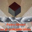 Pietro Olivieri. Con gli occhi nella sabbia
