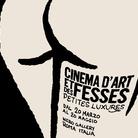 Cinéma d'Art et des Fesses. Petites Luxures solo show