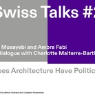 Swiss Talks #2: Does Architecture Have Politics?