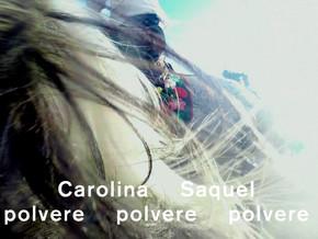 Carolina Saquel. polvere polvere polvere