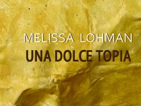 Melissa Lohman. Una dolce topia