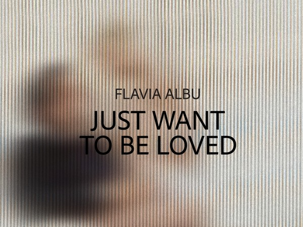 Flavia Albu, Just Want To Be Loved, State Of___, Milano