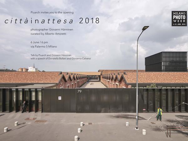 cittàinattesa 2018, Piuarch, Milano