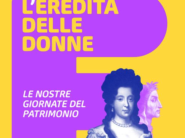 L'Eredita' delle Donne. Le nostre Giornate del Patrimonio, Firenze