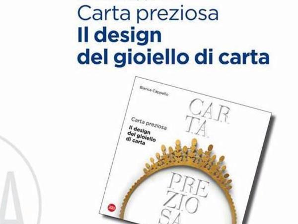 Carta preziosa il design del gioiello di carta di bianca for Accademia del design milano