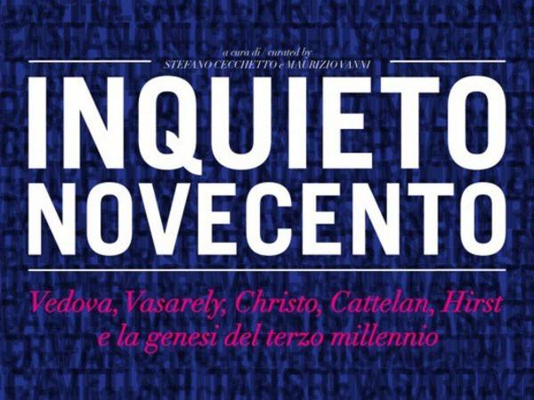 L'inquieto Novecento. Vedova, Vasarely, Christo, Cattelan, Hirst e la genesi del terzo millennio