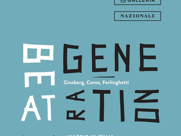 Beat Generation. Ginsberg, Corso, Ferlinghetti. Viaggio in Italia, Galleria Nazionale d'Arte Moderna e Contemporanea, Roma