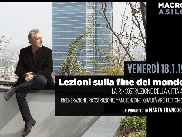 Lezioni sulla fine del mondo   La ri-costruzione della città #1, Macro Asilo, Roma