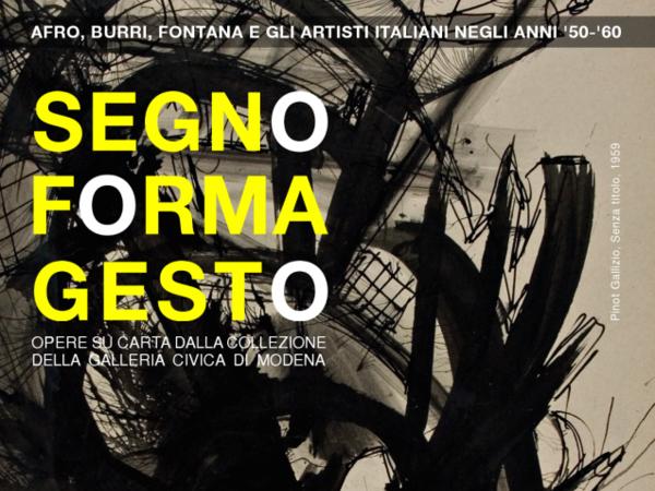 Segno Forma Gesto. Afro, Burri, Fontana e gli artisti italiani negli anni '50 e '60