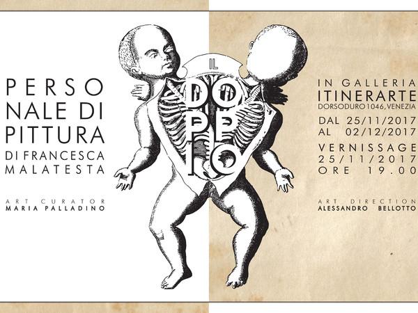 Francesca Malatesta. Il Doppio, Galleria Itinerarte, Venezia