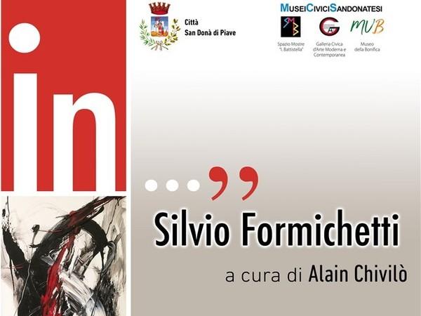 Silvio Formichetti. In..., Galleria Civica d'Arte Moderna e Contemporanea Leonardo da Vinci, San Donà di Piave (Ve)