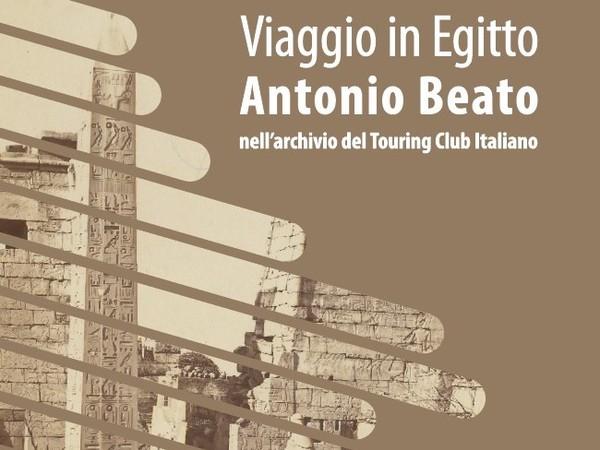 Viaggi in Egitto. Antonio Beato nell'Archivio del Touring Club Italiano