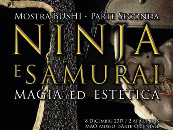 Ninja e Samurai. Magia ed estetica, MAO - Museo d'Arte Orientale, Torino
