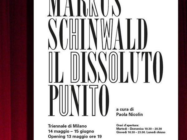 Markus Schönwald. Il dissoluto punito, Triennale di Milano