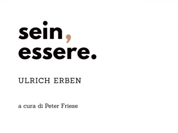 Ulrich Erben. Sein, essere, Galleria Studio G7, Bologna