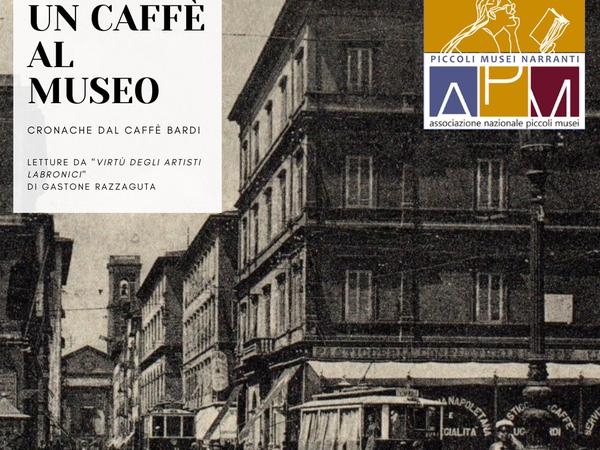 Un caffè al Museo: Cronache dal Caffè Bardi
