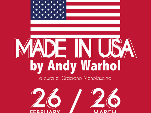 Made in USA by Andy Warhol, Fondazione Sassi, Matera