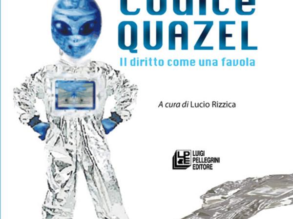 Codice Quazel. Il diritto come una favola di Maria Grazia Masella