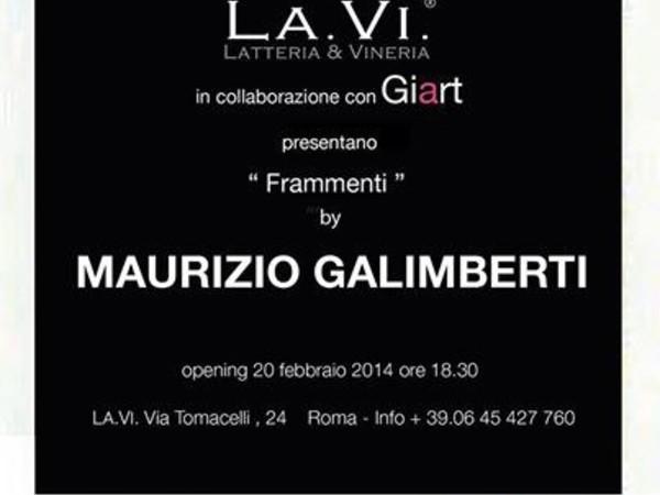 Maurizio Galimberti. Frammenti, LA.VI. Latteria & Vineria, Roma