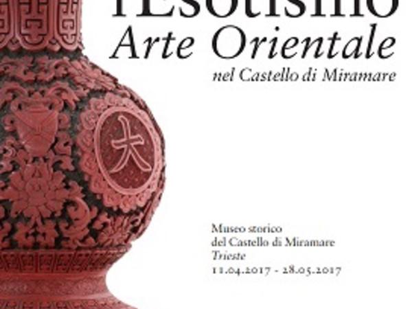 Massimiliano e l' esotismo. Arte orientale nel Castello di Miramare