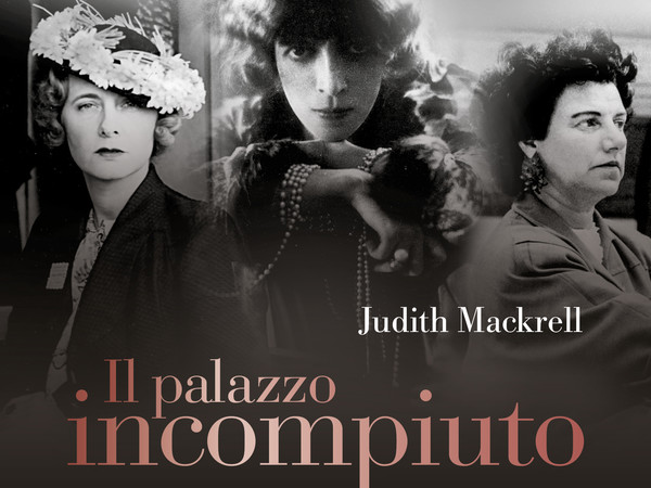 Judith Mackrell. Il palazzo incompiuto