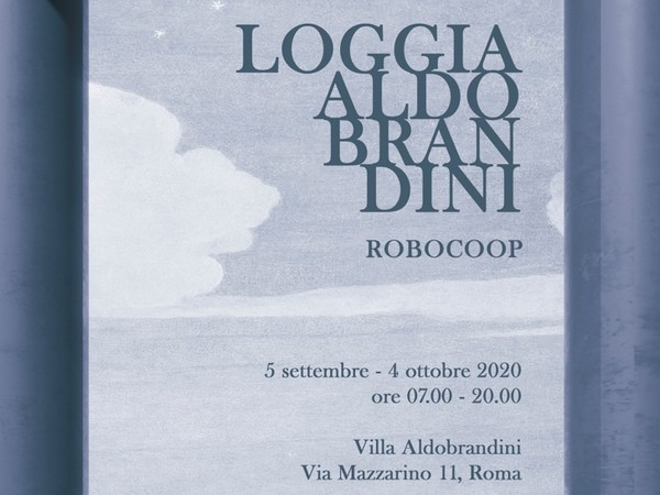 Robocoop. Loggia Aldobrandini, Villa Aldobrandini, Roma