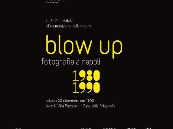 Blow up. Fotografia a Napoli 1980-1990, Villa Pignatelli - Casa della Fotografia, Napoli