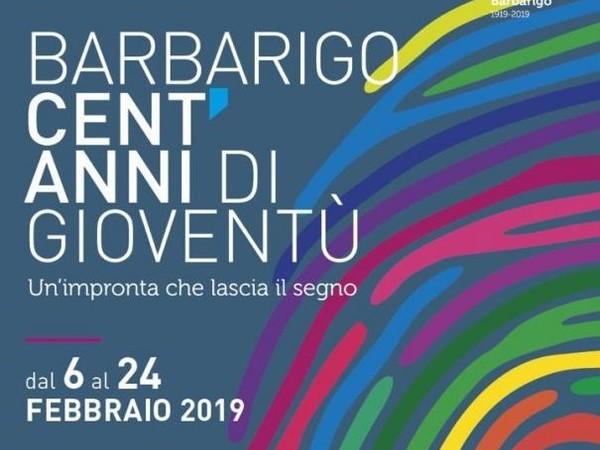 Barbarigo. Cent'anni di gioventù Un'impronta che lascia il segno, Centro culturale Altinate San Gaetano, Padova