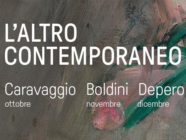 L'altro contemporaneo. Caravaggio | Boldini | Depero, Mart di Rovereto