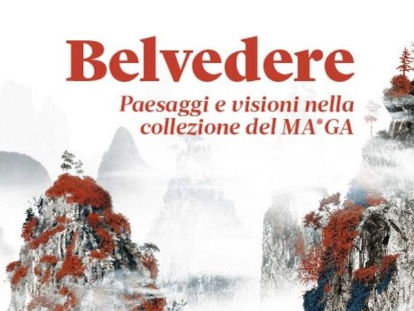 Belvedere. Paesaggi e visioni nella collezione del MA*GA