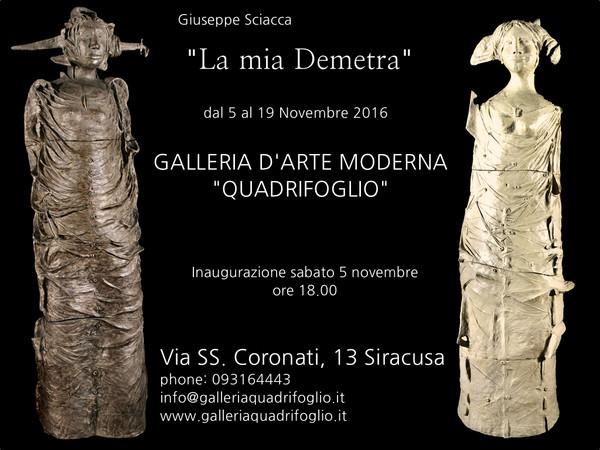Giuseppe Sciacca. La mia Demetra, Galleria Quadrifoglio, Siracusa