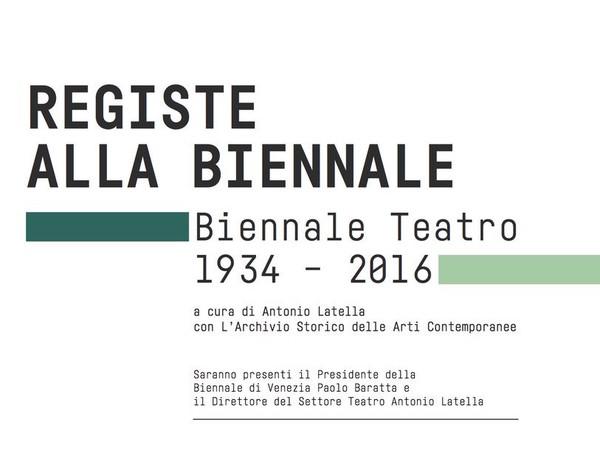 Registe alla Biennale Teatro 1934 – 2016