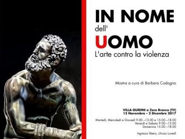 In nome dell'Uomo. L'arte contro la violenza, Villa Guidini, Zero Branco (Treviso)