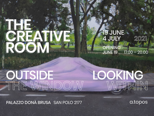 The Creative Room - Outside the Window / Looking Within