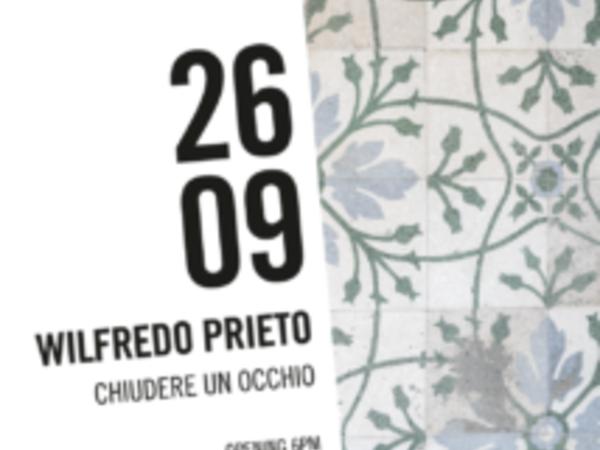 Wifredo Prieto. Chiudere un occhio, Fondazione Morra Prieto, Napoli