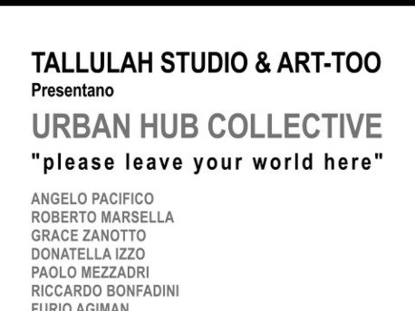 Urban hub collective. Please leave your world here, Milano