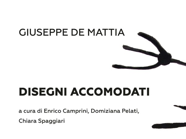 Giuseppe De Mattia. Disegni Accomodati, DAMSLab - Laboratorio delle Arti, Bologna