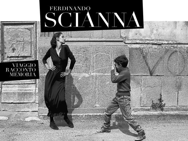 Ferdinando Scianna. Il viaggio il racconto la memoria