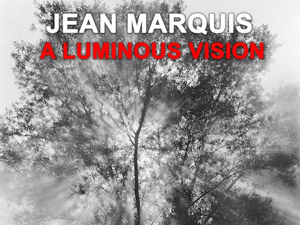 Jean Marquis. A luminous vision