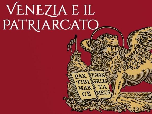 Venezia e il Patriarcato. Da Carlevarijs, a Canaletto, al Guardi e alle Grandi edizioni