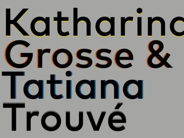Le numerose irregolarità. Tatiana Trouvé & Katharina Grosse