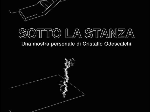 Cristallo Odescalchi. Sotto la stanza, Galleria Ex Dogana, Roma
