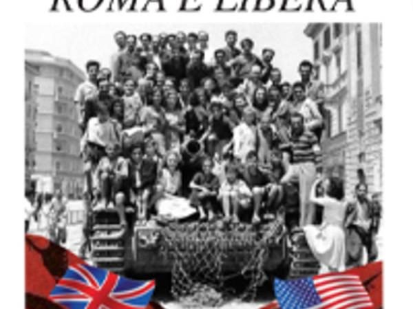 19 luglio 1943 - 4 giugno 1944. Roma verso la libertà, Complesso del Vittoriano, Roma