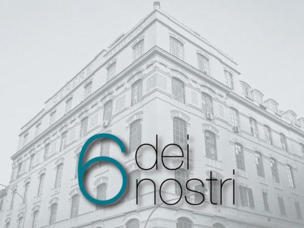 6 dei Nostri, Fondazione Pastificio Cerere, Roma