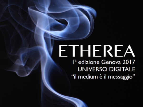 "Etherea - Universo Digitale ""il medium è il messaggio"""