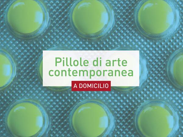 Pillole di arte contemporanea a domicilio
