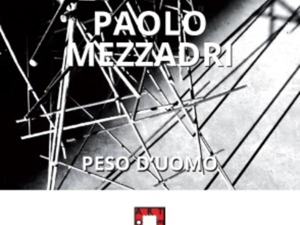 Paolo Mezzadri. Peso D'Uomo, Fondazione San Domenico, Crema