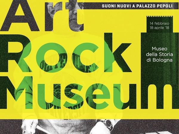ArtRockMuseum. Suoni nuovi a Palazzo Pepoli. IV Edizione